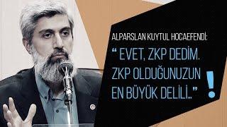 """Alparslan Kuytul Hocaefendi: """"Evet, ZKP dedim. ZKP olduğunuzun en büyük delili…"""""""