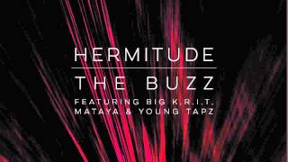 Hermitude - The Buzz (feat. Big K.R.I.T., Mataya & Young Tapz) [Official Audio]