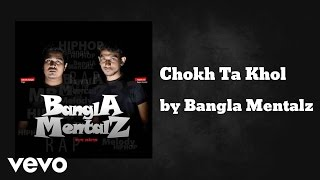 Bangla Mentalz - Chokh Ta Khol (AUDIO)