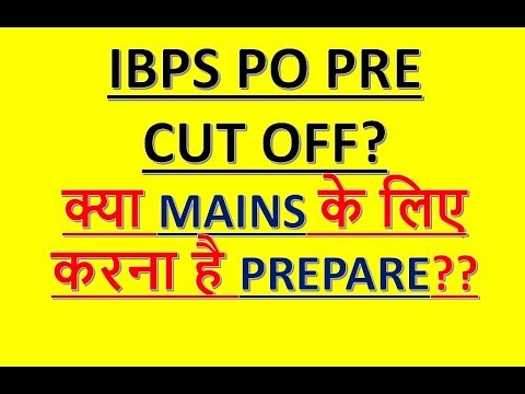 IBPS PO EXPECTED CUT OFF FOR VARIOUS SHIFTS!!!