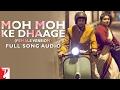 Moh Moh Ke Dhaage Female Version Full Song Audio Dum Laga Ke Haisha Monali Thakur mp3