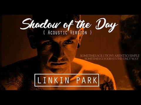 Shadow of the Day Acoustic Version Linkin Park Music Video