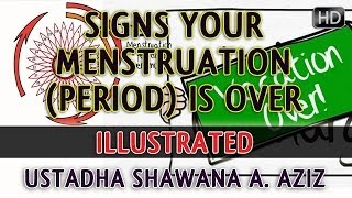 Signs Your Menstruation (Period) Is Over ᴴᴰ ┇ Illustrated ┇ Ustadha Shawana A. Aziz ┇ TDR ┇