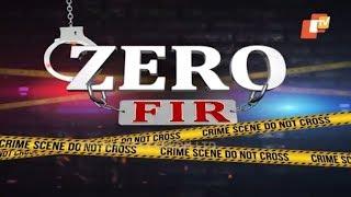 Zero FIR Ep 37 | 15 Aug 2019 | ଅନ୍ୟ ରାଜ୍ୟରେ ଆପଣ ଆକ୍ରମଣର ଶିକାର ହୋଇଛନ୍ତି କି ? ନିଅନ୍ତୁ ଆଇନର ସାହାଯ୍ୟ