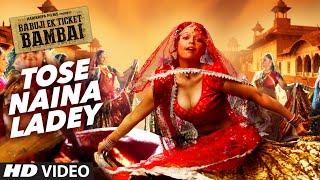 TOSE NAINA LADEY Video  Song | BABUJI EK TICKET BAMBAI | Rajpal Yadav,Bharti Sharma| T-Series