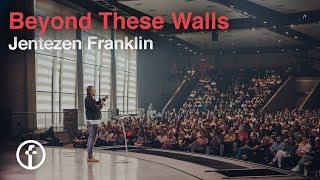 Beyond These Walls   Pastor Jentezen Franklin