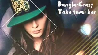 Banglar Crazy - Taka Tumi Kar Bangla New Rap Song