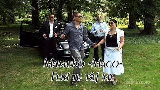 Maco & Mamuko & Sidi-Feri tu táj me