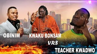 Teacher Kwadwo UNITES Angel Obinim &  Kwaku Bonsam