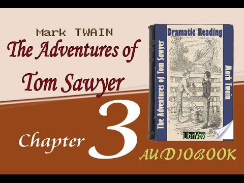 The Adventures of Tom Sawyer Audiobook chapter   03   Chapter 3