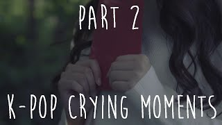 Kpop CRYING Moments - Part 2