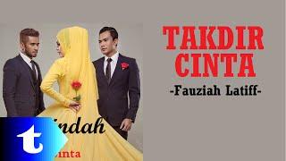 Fauziah Latiff - Takdir Cinta (lirik) [OST Seindah Takdir Cinta]