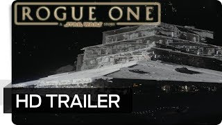 Rogue One: A Star Wars Story – Neuer Trailer HD (Deutsch | German)