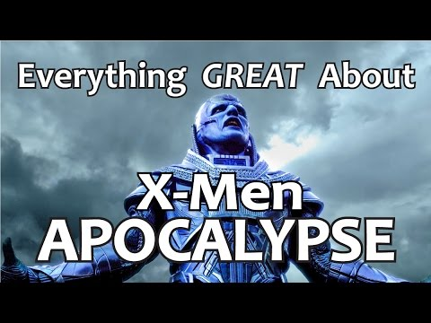 Everything GREAT About X Men Apocalypse
