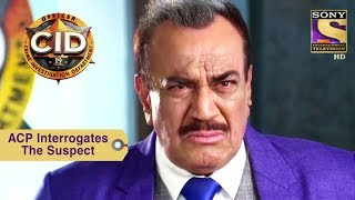 Your Favorite Character | ACP Interrogates The Suspect | CID