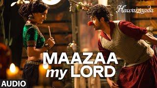 'Maazaa My Lord' Full Audio Song | Ayushmann Khurrana | Hawaizaada | Mohit Chauhan, Neeti Mohan