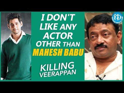 I Don't Like Any Actor Other Than Mahesh Babu - RGV    Talking Movies With iDream