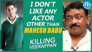 I Don't Like Any Actor Other Than Mahesh Babu - RGV || Talking Movies With iDream