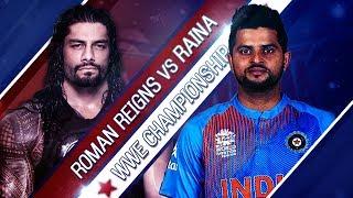 Suresh Raina VS Roman Reigns - Backstage Brawl
