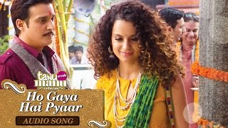 Ho Gaya Hai Pyar (Full Audio Song)   Tanu Weds Manu Returns   Kangana Ranaut