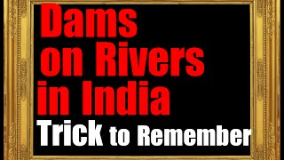 Trick to Remember Dams in India | River & place