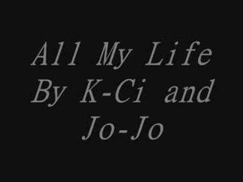 K Ci and Jo Jo All My Life