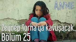 Anne 25. Bölüm - Zeynep Turna'ya Kavuşacak mı?