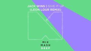 Jack Wins - Give it Up (Leon Lour Remix) [Out Now]