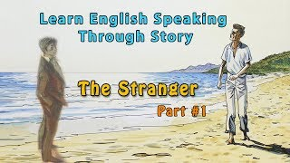 Learn English Speaking Through Story - The Stranger Part #1 | How to Learn English Conversation
