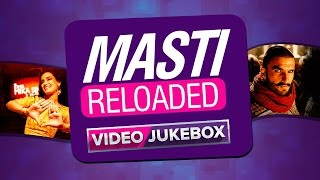 Masti Reloaded | Video Jukebox