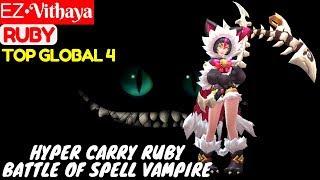 Hyper Carry Ruby. Battle Of Spell Vampire [Top Global 4 Ruby] | ᎬᏃ•Vithaya Ruby Mobile Legend