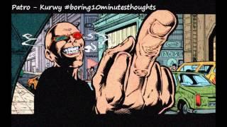 Patro - Kurwy #boring10minutesthoughts