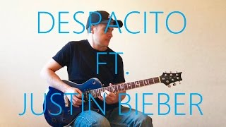 Despacito ft. Justin Bieber - Electric Guitar Cover (with TABS) - Luis Fonsi, Daddy Yankee (Remix)