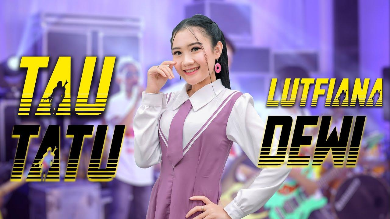 Tau Tatu - Koplo Jaranan Angklung - Lutfiana Dewi ( ANEKA SAFARI)