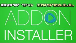 How to Install Addon-Installer KODI(XBMC)