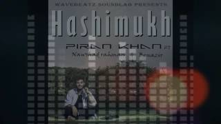 Hashimukh - Piran khan ft. Benazir & Nawshad Rahman