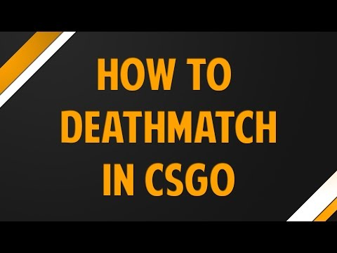 CSGO - How to Deathmatch