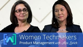 Product Management in Tech with Alex Levich (Women Techmakers: Product Management Series, Episode 1)