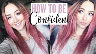 How To Be Confident + Love Yourself!