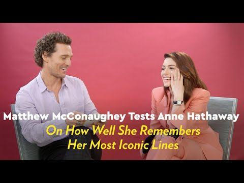 Matthew McConaughey Tests Anne Hathaway on How Well She Remembers Her Iconic Movie Lines