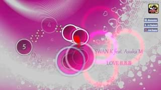 (Osu!) SWAN K feat. Asuka M - LOVE B.B.B - [ykcarrot