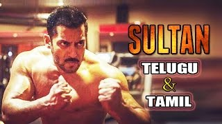 Salman's SULTAN To Be Dubbed In Tamil & Telugu