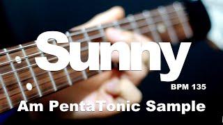 Sunny - A minor PentaTonic Lick & Line Sample (Bpm135) GTNPT [GUITAR LESSON TV]