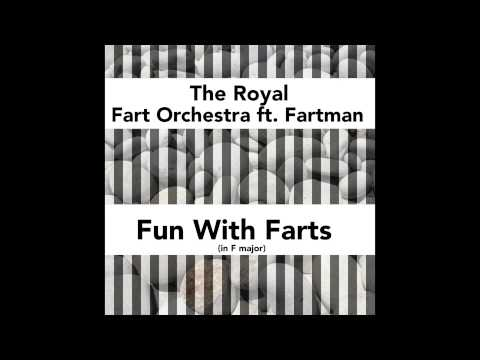 The Royal Fart Orchestra feat. Fartman - Fun With Farts