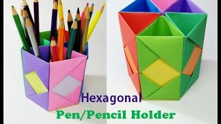 How to Make Pen Stand || Origami Pen Holder || Paper Pencil Holder||Hexagonal Pen Holder