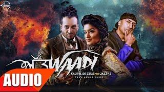 Attwaadi (Full Audio Song) | Kaur B, Feat Jazzy B & Dr zeus | Punjabi Audio Songs | Speed Records
