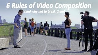 6 Rules of Video Composition (and Why Not to Break Them)