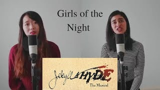 Girls of the Night - Jekyll and Hyde (Musical) | Winnie Su Ft. Priyam Balsara (Cover)