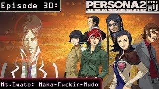 Persona 2 Eternal Punishment Ep 30: Mt.Iwato: Maha-Fucking-Mudo