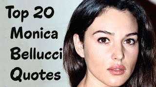 Top 20 Monica Bellucci Quotes - The  Italian actress & fashion model